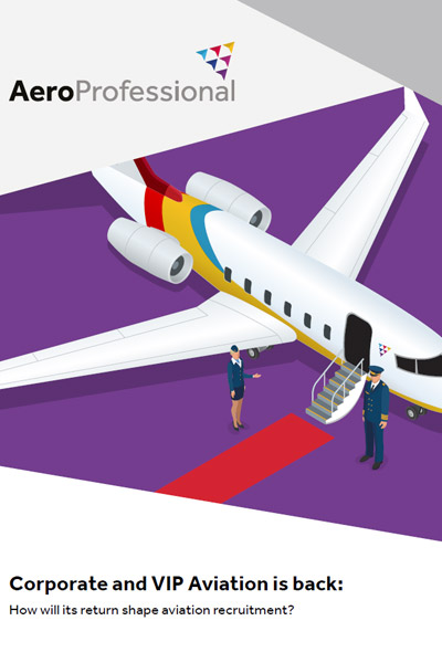 Corporate and VIP Aviation is back: How will its Return Shape Aviation Recruitment?